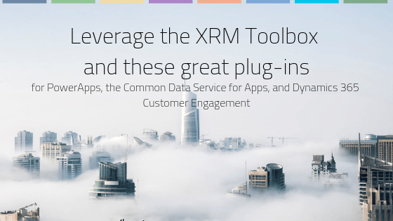 XRM Toolbox with Dynamics 365 and Model Driven PowerApps